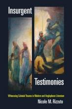 Rizzuto, Nicole M. Insurgent Testimonies