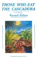 Selvon, Samuel Those Who Eat the Cascadura