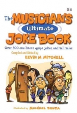 Mitchell, Kevin The Musician`s Ultimate Joke Book
