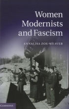 Zox-Weaver, Annalisa Women Modernists and Fascism
