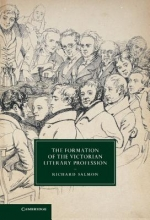 Salmon, Richard The Formation of the Victorian Literary Profession