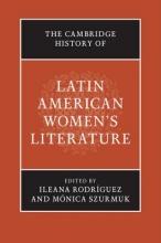 The Cambridge History of Latin American Women`s Literature