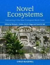 Richard J. Hobbs,   Eric S. Higgs,   Carol Hall Novel Ecosystems