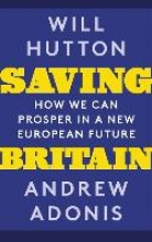 Will Hutton,   Andrew Adonis,Saving Britain