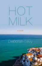 Levy, Deborah Hot Milk