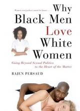 Persaud, Rajen Why Black Men Love White Women