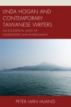 Huang, Peter I-min Linda Hogan and Contemporary Taiwanese Writers
