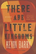 Barry, Kevin There Are Little Kingdoms