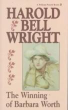 Wright, Harold Bell The Winning of Barbara Worth