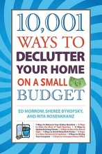 Morrow, Ed,   Bykofsky, Sheree,   Rosenkranz, Rita 10,001 Ways to Declutter Your Home on a Small Budget