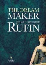 Rufin, Jean Christophe The Dream Maker