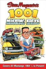 Steve Magnante Steve Magnante s 1001 Mustang Facts