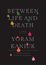 Kaniuk, Yoram Between Life and Death