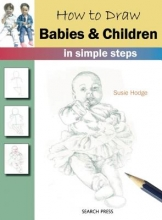 Susie Hodge How to Draw: Babies & Children