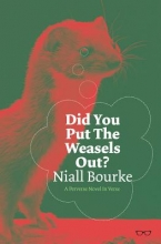 Niall Bourke Did You Put The Weasels Out