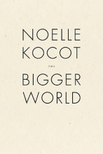 Kocot, Noelle The Bigger World