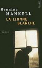 Mankell, Henning La Lionne Blanche
