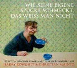 Ringelnatz, Joachim Wie seine eigne Spucke schmeckt, das weiss man nicht