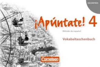 ,¡Apúntate! - Ausgabe 2008 - Band 4 - Vokabeltaschenbuch