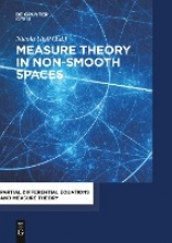 Nicola Gigli Measure Theory in Non-Smooth Spaces