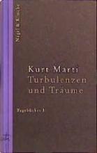 Marti, Kurt Turbulenzen und Träume. Tagebücher 1