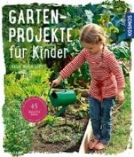 Thiel, Katja Maren Gartenprojekte für Kinder