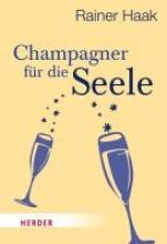 Haak, Rainer Champagner für die Seele
