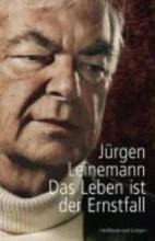 Leinemann, Jürgen Das Leben ist der Ernstfall