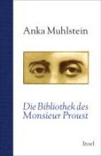 Muhlstein, Anka Die Bibliothek des Monsieur Proust