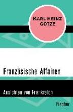 Götze, Karl Heinz Französische Affairen