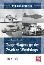 Bauernfeind, Ingo Trägerflugzeuge des Zweiten Weltkriegs