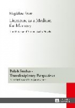 Sitarz, Magdalena Literature as a Medium for Memory