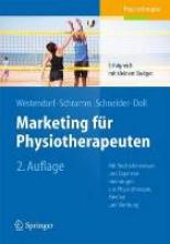 Christian Westendorf,   Alexandra Schramm,   Johan Schneider,   Ronald Doll Marketing fur Physiotherapeuten
