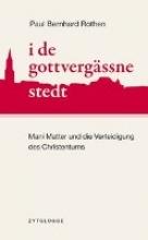 Rothen, Paul Bernhard i de gottvergässne stedt