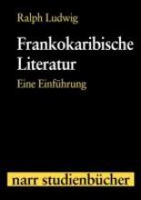Ludwig, Ralph Frankokaribische Literatur