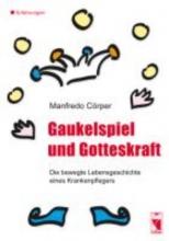 Cörper, Manfredo Gaukelspiel und Gotteskraft