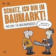 Hilbring, Oli Schatz, ich bin im Baumarkt
