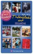 Rickling, Matthias Unsere Kindheit - Tintenklecks und Hitzefrei - Unsere Schulzeit