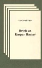Kröger, Annchen Briefe an Kaspar Hauser