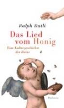 Dutli, Ralph Das Lied vom Honig