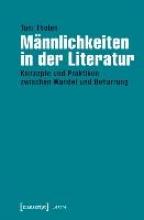 Tholen, Toni Männlichkeiten in der Literatur