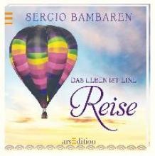 Bambaren, Sergio Das Leben ist eine Reise