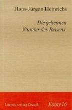 Heinrichs, Hans-Jürgen Die geheimen Wunder des Reisens