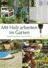 Jeppsson, Anna Mit Holz arbeiten im Garten