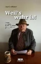 Grantlhauer, Sepp Weil`s wahr is!