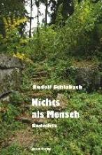 Schlabach, Rudolf Nichts als Mensch