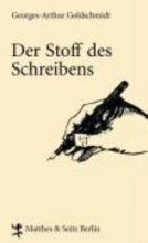 Goldschmidt, Georges-Arthur Der Stoff des Schreibens