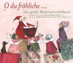 O du frhliche - Das groe Weihnachtshrbuch