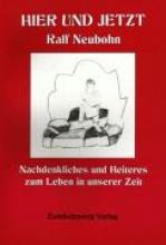 Neubohn, Ralf Hier und Jetzt