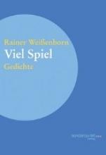 Weissenborn, Rainer Viel Spiel